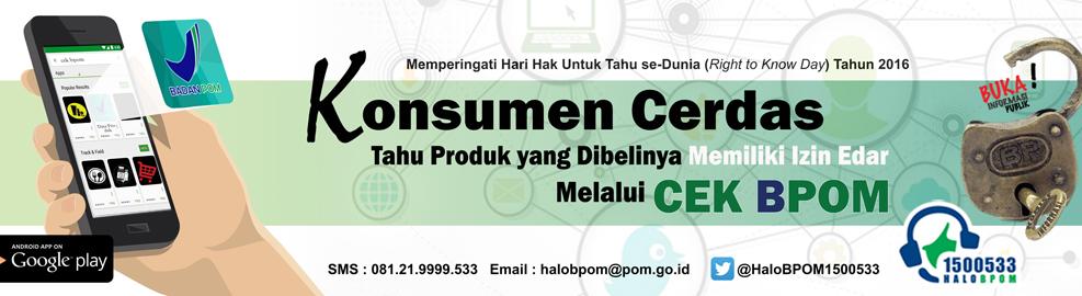Hak Untuk Tahu - Konsumen Cerdas Tahu Produk yang Dibelinya Memiliki Izin Edar melalui CEK BPOM, Jakarta - September 2016